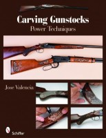 Carving Gunstocks Power Techniques by Jose Valencia